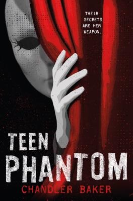 Teen Phantom: High School Horror - Chandler Baker pdf download