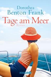 Tage am Meer - Dorothea Benton Frank pdf download