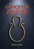 Felix Long - To Conquer Heaven  artwork