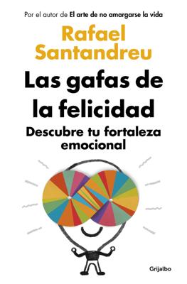 Las gafas de la felicidad - Rafael Santandreu pdf download