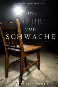 Eine Spur Von Schwäche (Keri Locke Mystery—Buch #3) - Blake Pierce pdf download