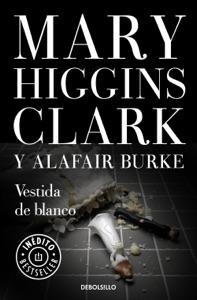 Vestida de blanco (Bajo sospecha 3) - Mary Higgins Clark & Alafair Burke pdf download