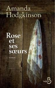 Rose et ses soeurs - Amanda Hodgkinson pdf download