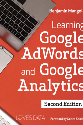 Learning Google AdWords and Google Analytics - Benjamin Mangold