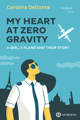 My Heart at Zero Gravity - Carolina Dellonte