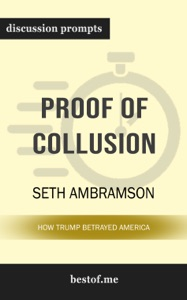 Proof of Collusion: How Trump Betrayed America by Seth Abramson (Discussion Prompts) - bestof.me pdf download