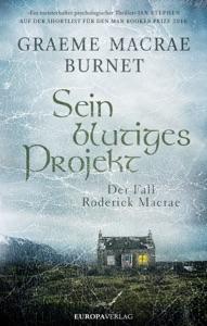 Sein blutiges Projekt - Graeme Macrae Burnet pdf download