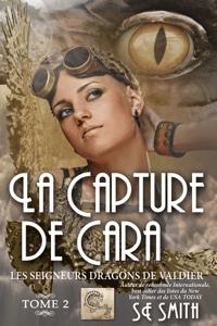 La capture de Cara - S.E. Smith pdf download