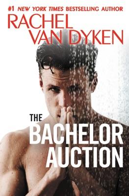 The Bachelor Auction - Rachel Van Dyken pdf download