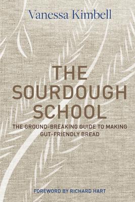 The Sourdough School - Vanessa Kimbell