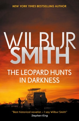 The Leopard Hunts in Darkness - Wilbur Smith pdf download