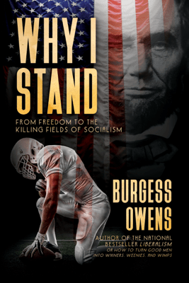 Why I Stand: From Freedom to the Killing Fields of Socialism - Burgess Owens