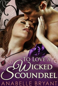 To Love a Wicked Scoundrel (Three Regency Rogues, Book 1) - Anabelle Bryant pdf download