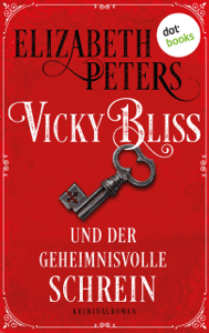 Vicky Bliss und der geheimnisvolle Schrein - Der erste Fall - Elizabeth Peters & Beate Darius pdf download