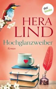 Hochglanzweiber - Hera Lind pdf download