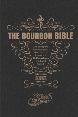 The Bourbon Bible - Eric Zandona