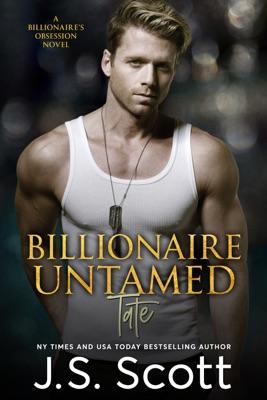 Billionaire Untamed ~ Tate - J. S. Scott pdf download