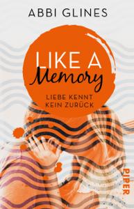 Like a Memory – Liebe kennt kein Zurück - Abbi Glines & Lene Kubis pdf download