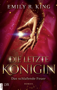 Die letzte Königin - Das schlafende Feuer - Emily R. King pdf download