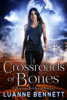 Luanne Bennett - Crossroads of Bones  artwork