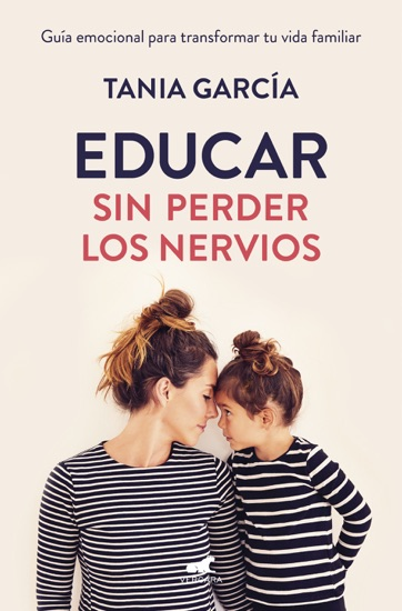 Educar sin perder los nervios by Tania García pdf download