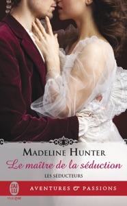 Les séducteurs (Tome 1) - Le maître de la séduction - Madeline Hunter pdf download