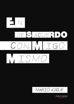 En desacuerdo conmigo mismo - Mario Azcue pdf download