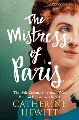 The Mistress of Paris - Catherine Hewitt pdf download