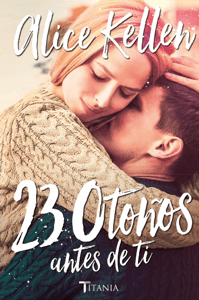 23 otoños antes de ti - Alice Kellen pdf download