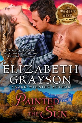 Painted by the Sun (The Women's West Series, Book 4) - Elizabeth Grayson pdf download