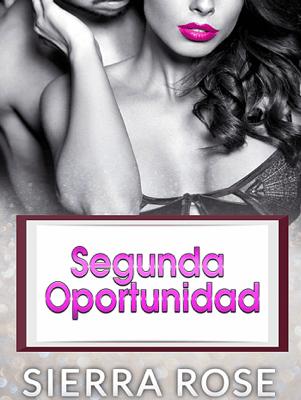 Segunda oportunidad - Sierra Rose pdf download