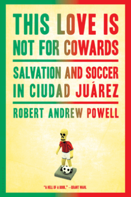 This Love Is Not for Cowards - Robert Andrew Powell