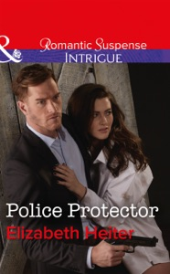 Police Protector - Elizabeth Heiter pdf download