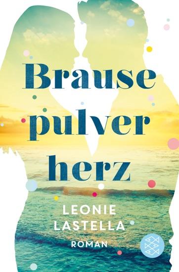Brausepulverherz by Leonie Lastella PDF Download