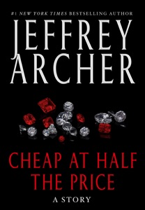 Cheap at Half the Price - Jeffrey Archer pdf download
