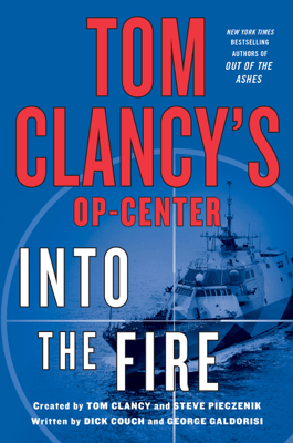 Into the Fire - Dick Couch, George Galdorisi, Tom Clancy & Steve Pieczenik pdf download