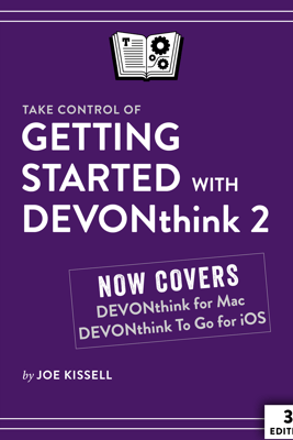 Take Control of Getting Started with DEVONthink 2, Third Edition - Joe Kissell