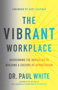 The Vibrant Workplace - Dr. Paul White & Gary Chapman pdf download