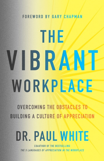 The Vibrant Workplace by Dr. Paul White & Gary Chapman pdf download