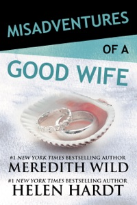 Misadventures of a Good Wife - Meredith Wild & Helen Hardt pdf download