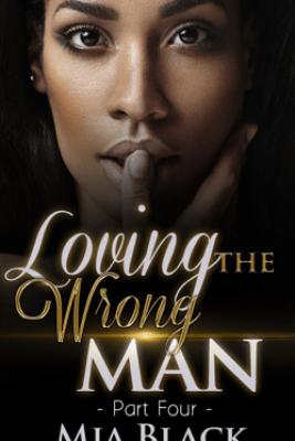 Loving The Wrong Man 4 - Mia Black