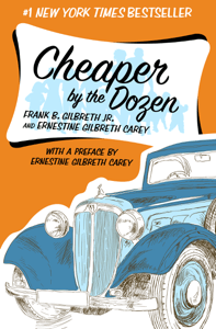 Cheaper by the Dozen - Frank B. Gilbreth Jr. & Ernestine Gilbreth Carey pdf download