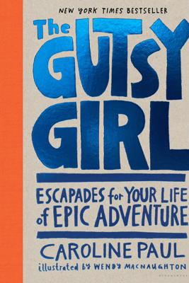 The Gutsy Girl - Caroline Paul