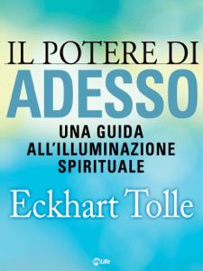 Il potere di Adesso: Una guida all'illuminazione spirituale - Eckhart Tolle pdf download