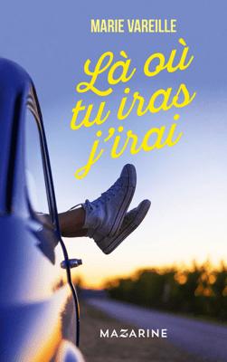 Là où tu iras j'irai - Marie Vareille pdf download