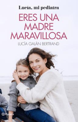 Eres una madre maravillosa - Lucía Galán Bertrand pdf download