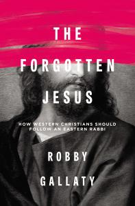 The Forgotten Jesus - Robby Gallaty pdf download