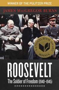 Roosevelt: The Soldier of Freedom (1940–1945) - James MacGregor Burns pdf download