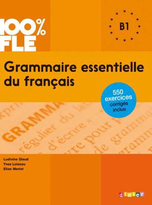 Grammaire essentielle du français niveau B1 - Ebook - Yves Loiseau, Ludivine Glaud & Elise Merlet pdf download