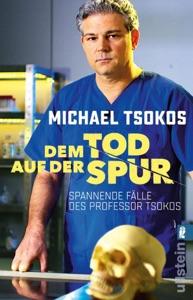 Dem Tod auf der Spur - Michael Tsokos & Veit Etzold pdf download